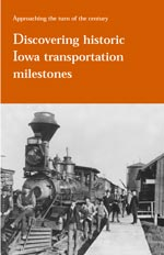 Discovering historic Iowa transportation milestones
